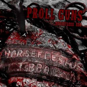 Proll Guns - Horseflesh BBQ Coverartwork