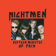 Nightmen aus Schweden – Fifteen Minutes of Pain