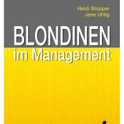 """Buchneuerscheinung: """"Blondinen im Management"""" von Heidi Stopper und Jane Uhlig"""