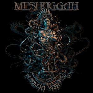 Meshuggah - The Violent Sleep Of Reason