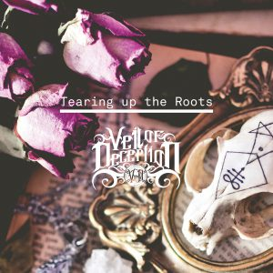 Veil of Deception - tearing-up-the-roots