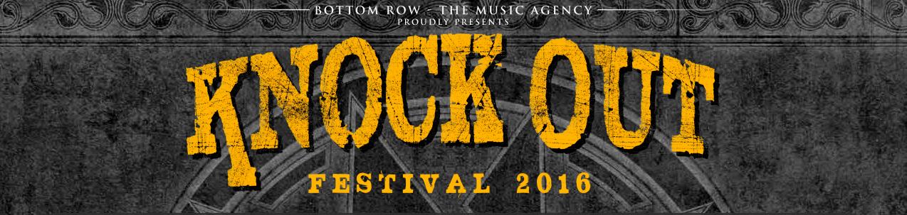 KNOCK OUT FESTIVAL 2016 – nur mehr Stehplatzkarten erhältlich