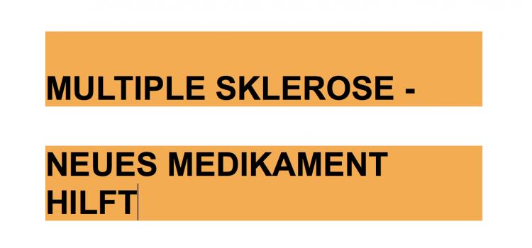 Neues Medikament hilft bei zwei Formen von Multipler Sklerose