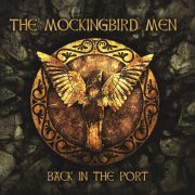 "The Mockingbird Men mit ihrem stimmungsvollen Irish Folk Debut ""Back In The Port"""