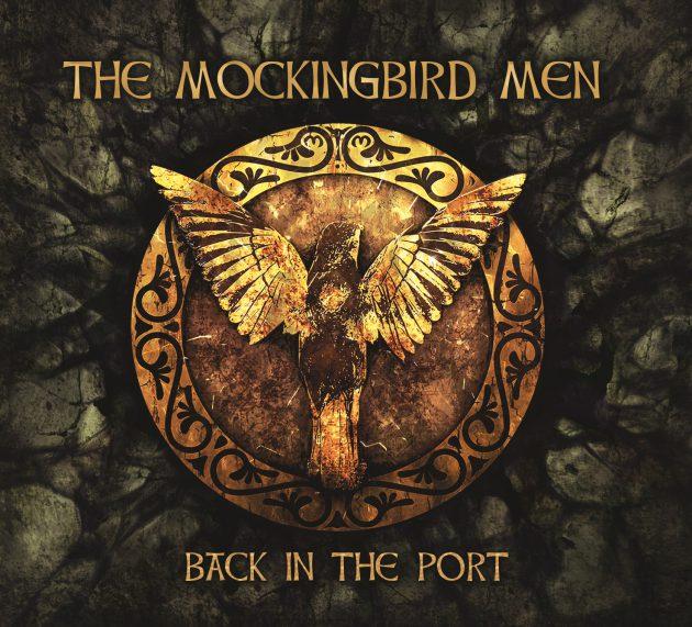 """The Mockingbird Men mit ihrem stimmungsvollen Irish Folk Debut """"Back In The Port"""""""