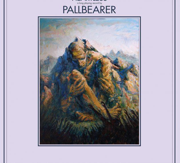 """Heartless"" von PALLBEARER  erscheint am 24.3. via Nuclear Blast"