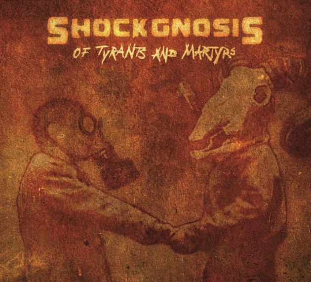 """SHOCKGNOSIS bieten ihr Album """"Of Tyrants and Martyrs"""" kostenlos zum Download an"""