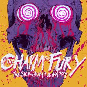 The Charm The Fury - The Sick, Dumb & Happy - Artwork