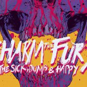 "THE CHARM THE FURY mit neuer Scheibe ""The Sick, Dumb and Happy"""