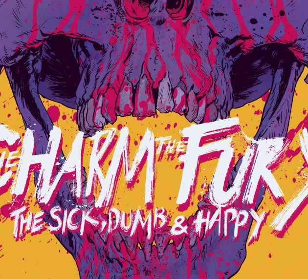 """THE CHARM THE FURY mit neuer Scheibe """"The Sick, Dumb and Happy"""""""