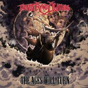 THUNDER AND LIGHTNING – THE AGES WILL TURN
