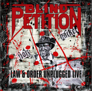 """BLIND PETITION """"LAW & ORDER UNPLUGGED LIVE"""" - COVER"""