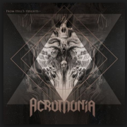 ACROMONIA – From Hell's Heights into Heaven's Abyss