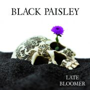 Black Paisley – Late Bloomer
