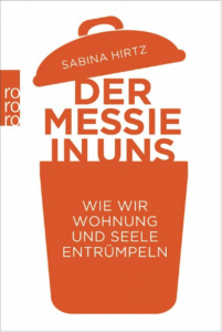 Der Messie in uns - Sabina Hirtz