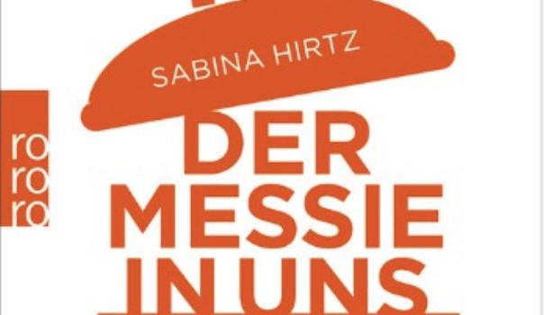Buchrezension: DER MESSIE IN UNS – wie wir Wohnung und Seele entrümpeln (v. Sabina Hirtz)