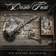 Review: DANTE FOX – SIX STRING REVOLVER