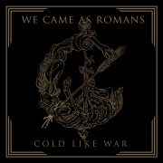 Review: WE CAME AS ROMANS – Cold Like War