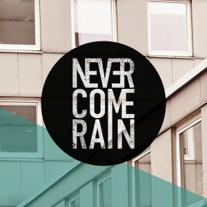 Never Come Rain - Self Titeled