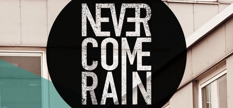Review: Never Come Rain – Self Titeled