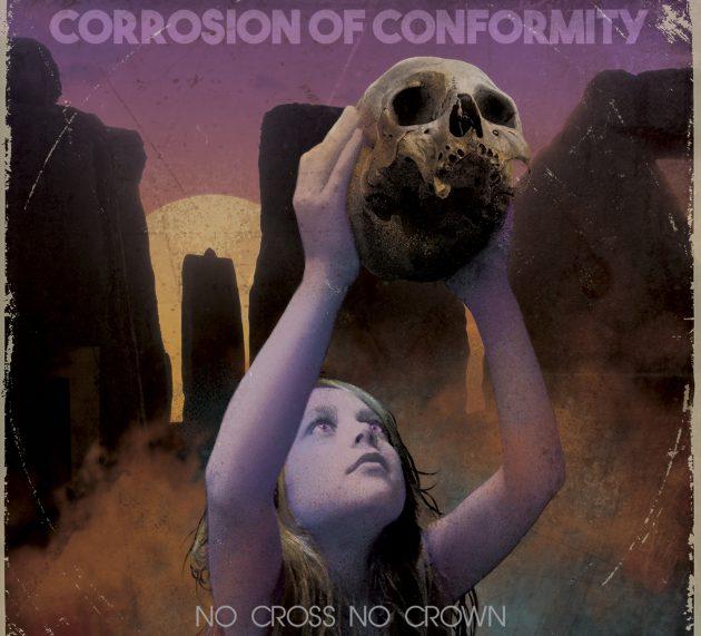 Review: CORROSION OF CONFORMITY – No Cross No Crown