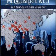 """Rezension zu """"Metallisierte Welt – Auf den Spuren einer Subkultur"""" von Moritz Grütz"""