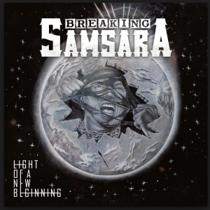Breaking Samsara_Light of a new Beginning