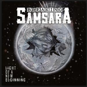 Breaking Samsara_Light of a new Beginning