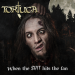 Review: TORTUGA - When The Shit Hits The Fan