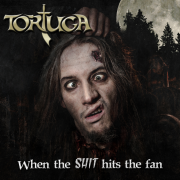 Review: TORTUGA – When The Shit Hits The Fan