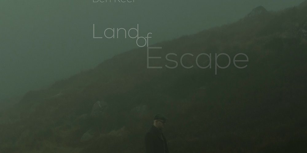 Review: BEN REEL – Land of Escape
