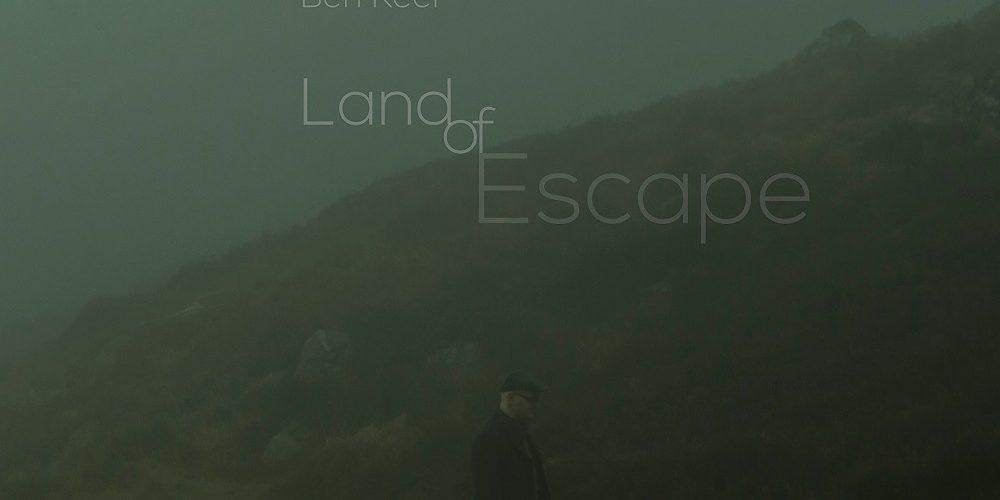 Review: BEN REEL – Land of Escape