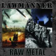 Review: Lawmänner – Raw Metal