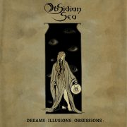 Review: Obsidian Sea – Dreams, Illusions, Obsessions