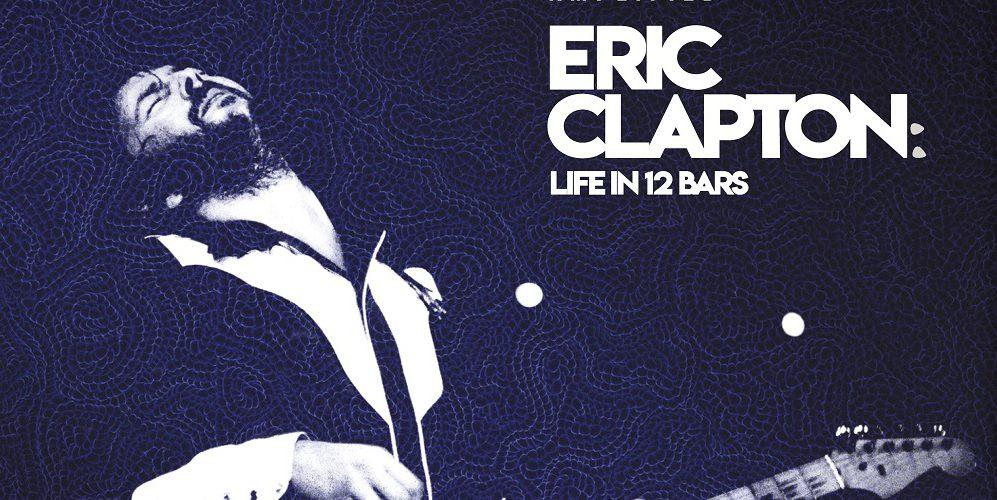 """Eric Clapton veröffentlicht am 8. Juni Soundtrack zu seinem Dokumentarfilm """"Life In 12 Bars"""""""