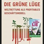 Rezension: DIE GRÜNE LÜGE von Kathrin Hartmann Teil 2