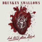 Metal-Review: DRUNKEN SWALLOWS – ICH TU`S FÜR DICH