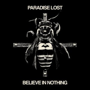 Paradise Lost - Believe In Nothing (remixed-remastered) - Artwork
