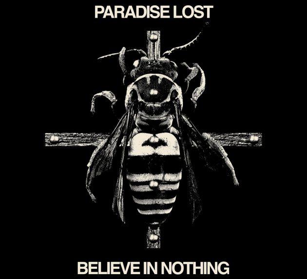 """PARADISE LOST veröffentlichen am 29.6. eine überarbeitete Version von """"Believe In Nothing"""""""