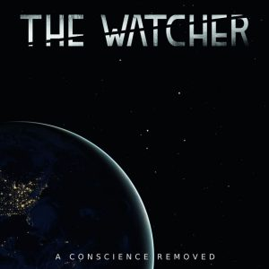 The Watcher-A Conscience removed