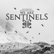 WE ARE SENTINELS – Neues Projektvon Iced Earth SängerMatt Barlowerscheint am 6.7.