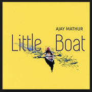 Ajay Mathur – Little Boat