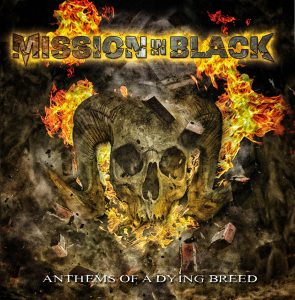 MISSION IN BLACK – ANTHEM OF A DYING BREED