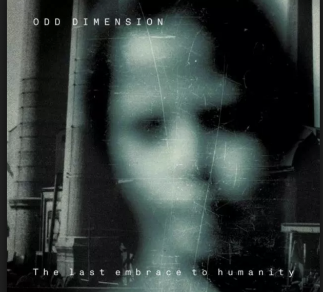 Review: Odd Dimension – The Last Embrace To Humanity
