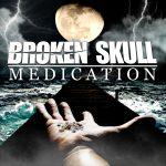 Review: BROKEN SKULL – MEDICATION
