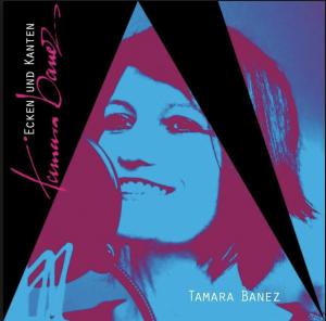 Tamara Banez - Ecken und Kanten