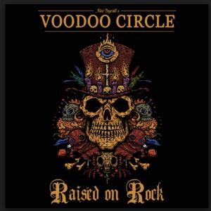 VOODOO CIRCLE – RAISED ON ROCK