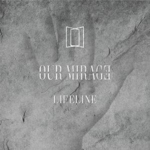 Our Mirage - Lifeline - Artwork