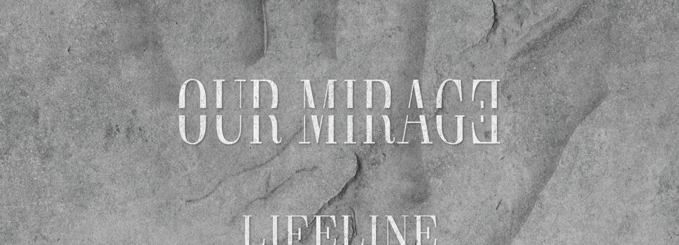 Review: OUR MIRAGE – Lifeline