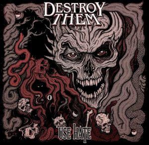 Destroy Them - Use Hate (EP)